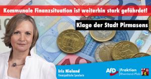Iris Nieland (AfD) zur Klage der Stadt Pirmasens: Kommunale Finanzsituation ist weiterhin stark gefährdet